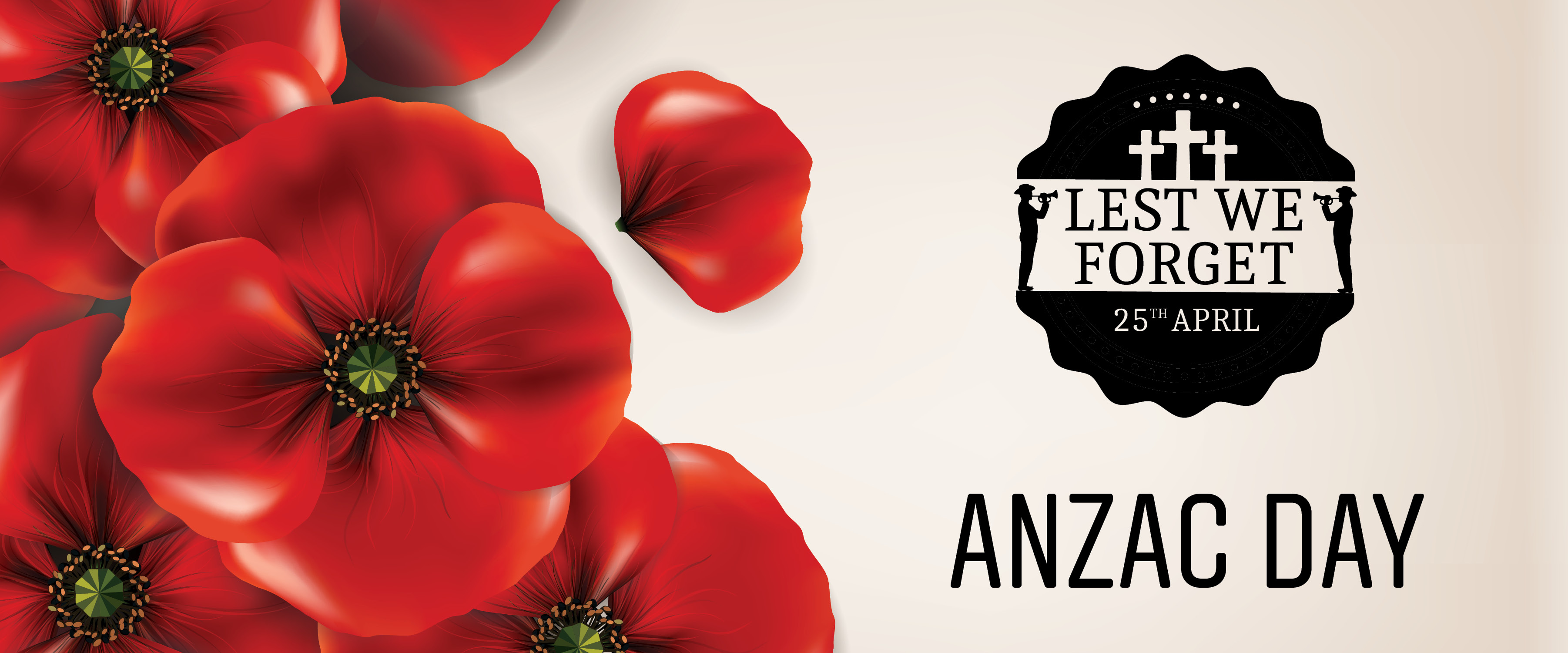 Anzac poppies  with wording Lest we forget 25th April Anzac Day